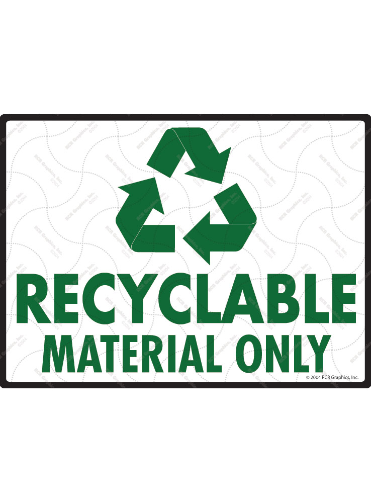 Recyclable Material Only Sign - 12