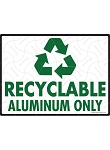 Recyclable Aluminum Only Sign - 12