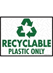 Recyclable Plastic Only Sign - 12