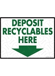 Deposit Recyclables Here Sign - 12