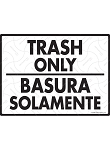 Trash Only - Basura Solamente Sign - 12