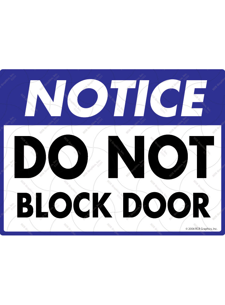 Notice! Do Not Block Door Sign - 12