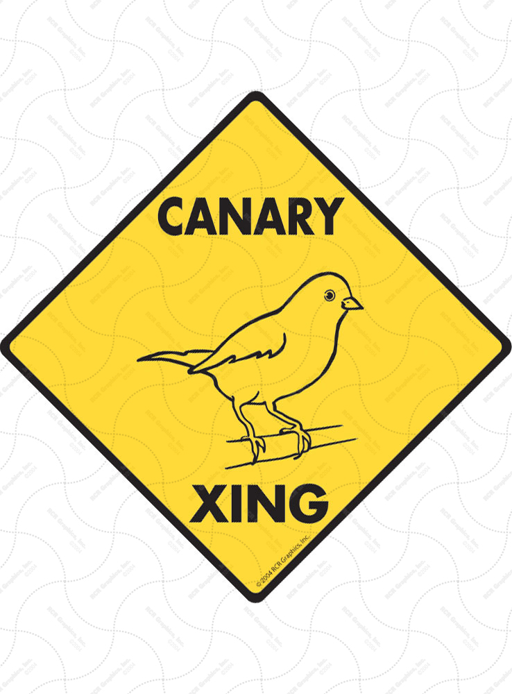 Canary Xing (Crossing) Bird Signs and Sticker