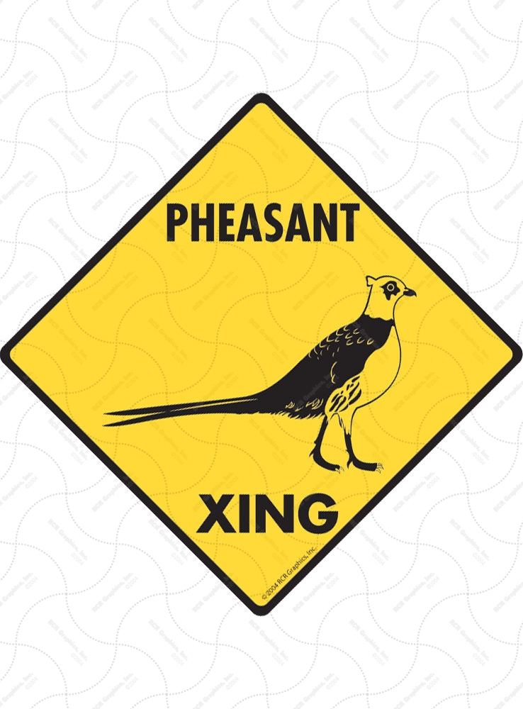Pheasant Xing (Crossing) Bird Signs and Sticker