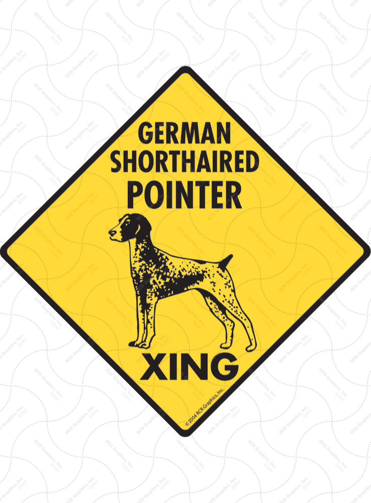 German Shorthaired Pointer Xing (Crossing) Signs and Sticker