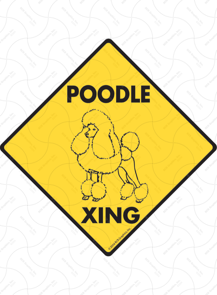 Poodle Xing (Crossing) Dog Signs and Sticker