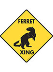 Ferret Xing (Crossing) Animal Signs and Sticker