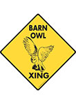 Barn Owl Xing (Crossing) Bird Signs and Sticker