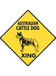 Australian Cattle Dog Xing (Crossing) Signs and Sticker