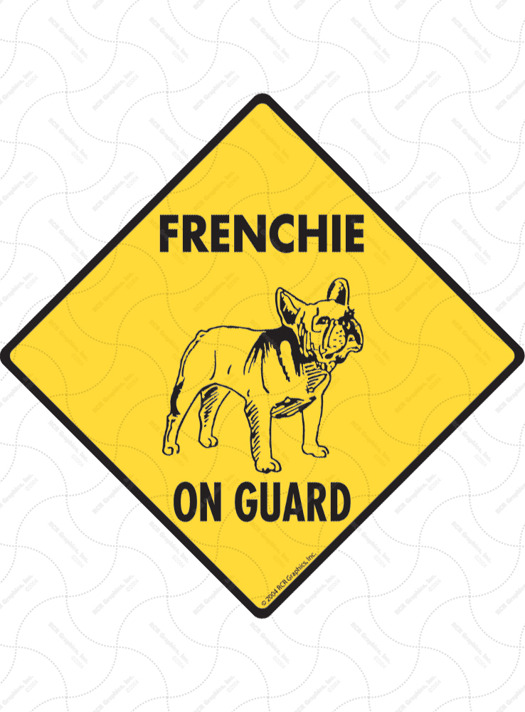 Frenchie On Guard Signs