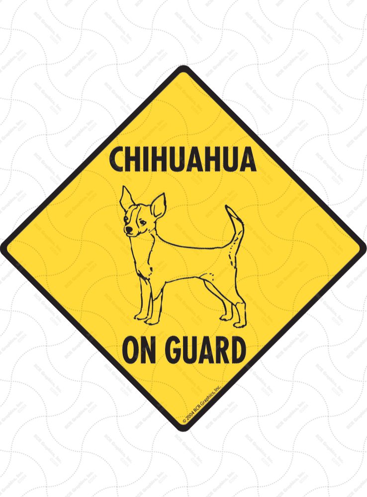 Chihuahua (Short Hair) On Guard Dog Signs and Sticker