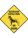 Australian Cattle Dog On Guard Signs and Sticker