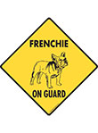 French Bulldog (Frenchie) On Guard Dog Signs and Sticker