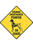 German Shorthaired Pointer On Guard Signs