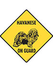 Havanese On Guard Dog Signs and Sticker