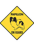 Papillon On Guard Dog Signs and Sticker