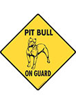 Pit Bull On Guard Signs