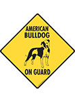 American Bulldog On Guard Signs