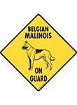 Belgian Malinois On Guard Signs