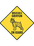 Brussels Griffon On Guard Signs