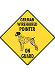 German Wirehaired Pointer On Guard Dog Signs and Sticker