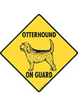 Otterhound On Guard Dog Signs and Sticker