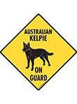 Australian Kelpie On Guard Dog Signs and Sticker