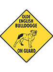 Olde English Bulldogge On Guard Signs