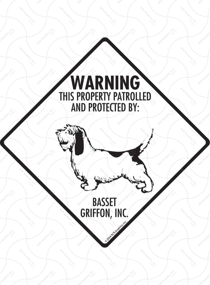 Basset Griffon! Property Patrolled Signs and Sticker