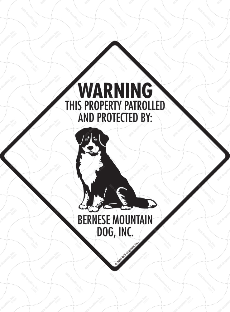 Bernese Mountain Dog! Property Patrolled Signs and Sticker