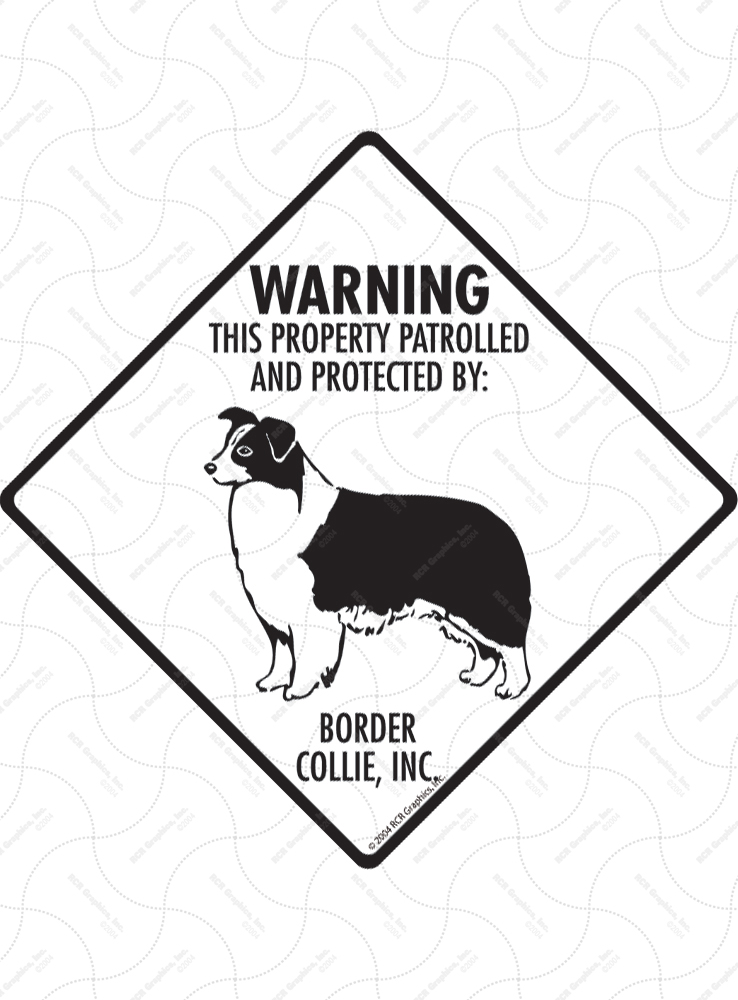 Border Collie! Property Patrolled Signs and Sticker