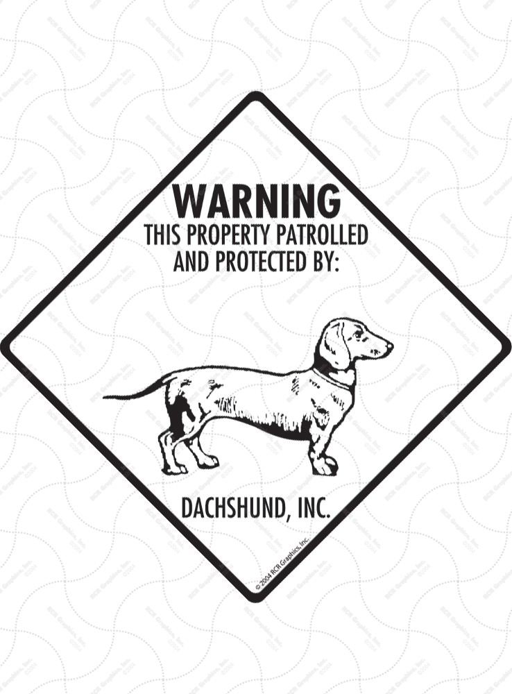 Dachshund! Property Patrolled Signs and Sticker