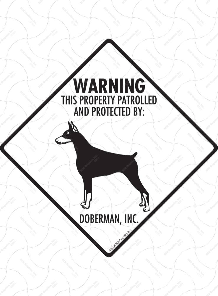 Doberman Pinscher! Property Patrolled Signs and Sticker