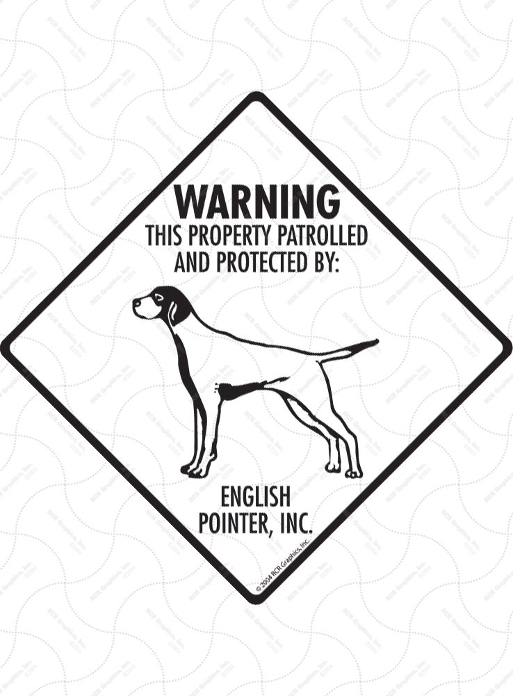 English Pointer! Property Patrolled Signs and Sticker