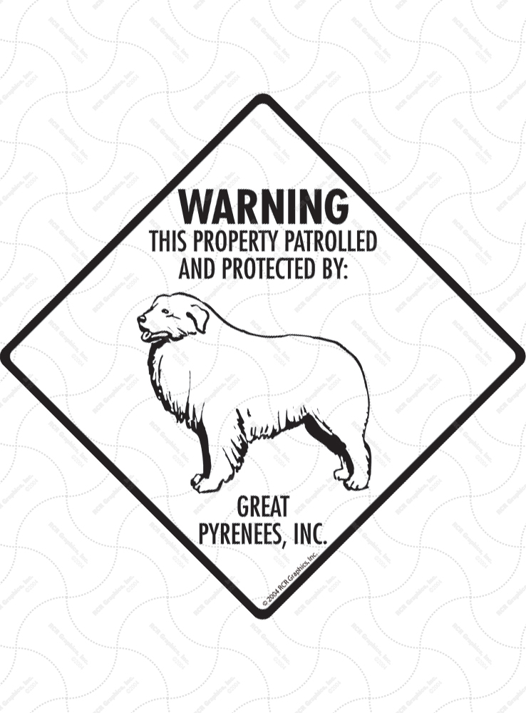 Great Pyrenees! Property Patrolled Signs and Sticker