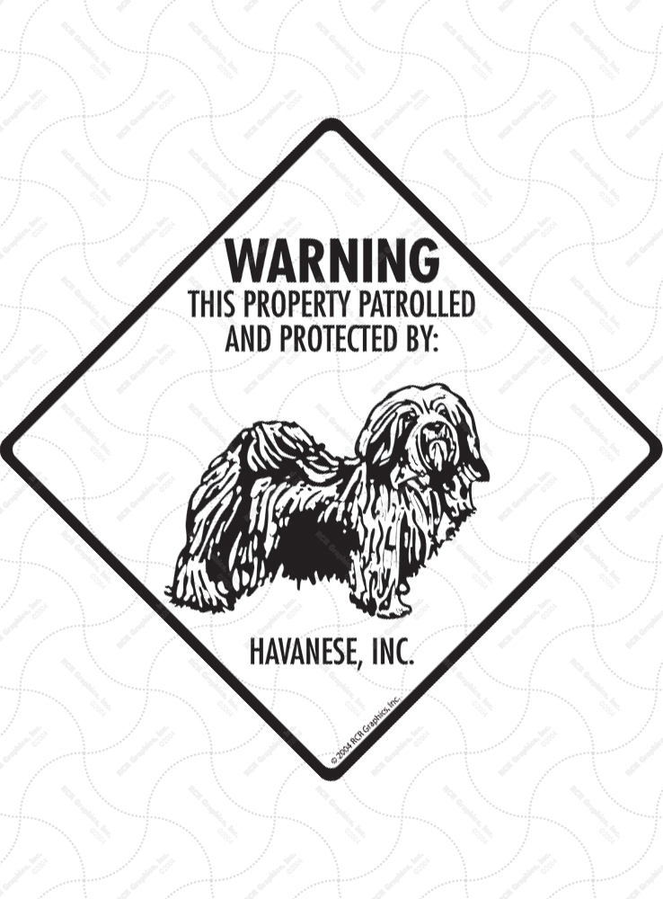 Havanese! Property Patrolled Signs and Sticker