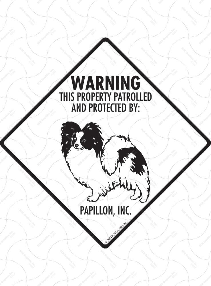 Property protected by Papillon dog with attitude metal aluminum sign
