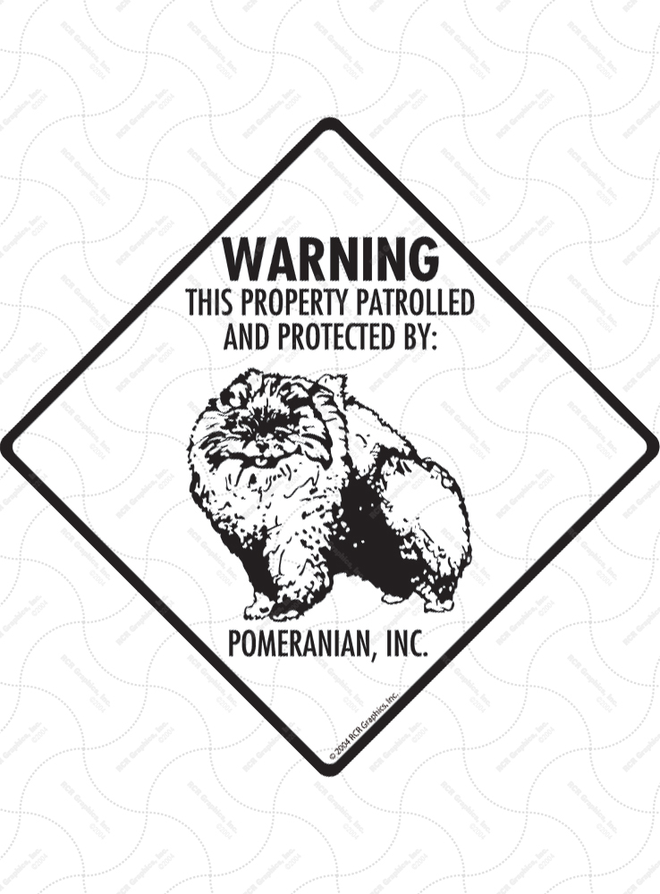Pomeranian! Property Patrolled Signs and Sticker