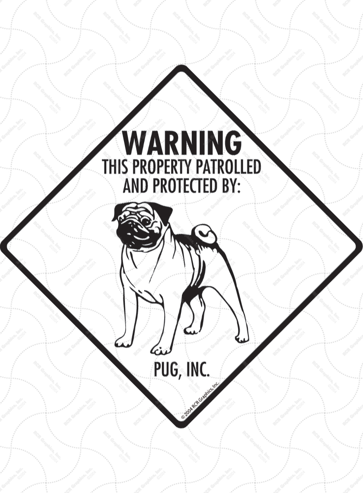 Pug! Property Patrolled Signs and Sticker