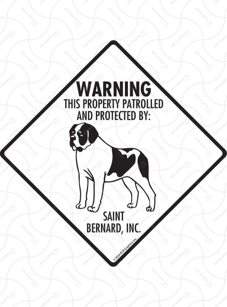 Saint Bernard! Property Patrolled Signs and Sticker
