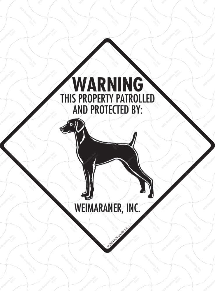 Weimaraner! Property Patrolled Signs and Sticker