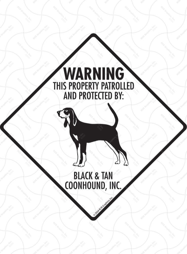 Black & Tan Coonhound! Property Patrolled Signs and Sticker