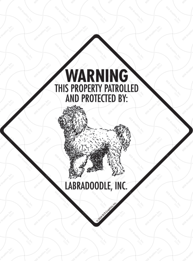 Labradoodle! Property Patrolled Signs and Sticker