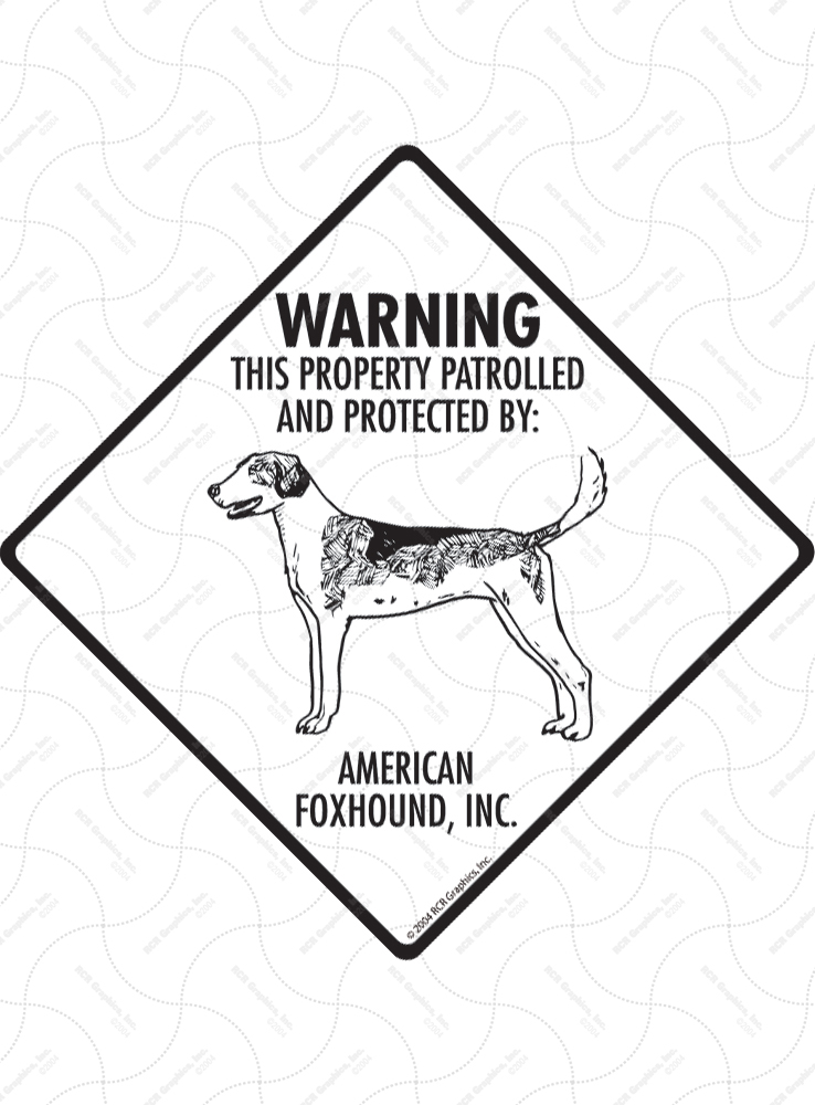 American Foxhound! Property Patrolled Signs and Sticker
