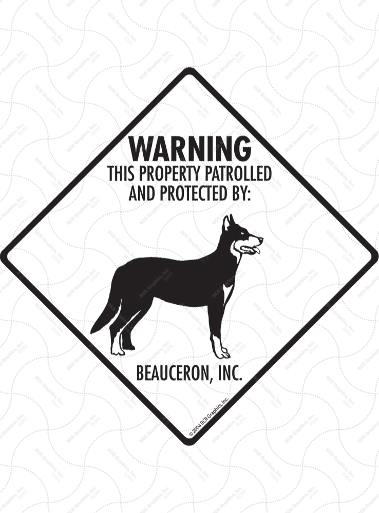 Beauceron! Property Patrolled Signs and Sticker