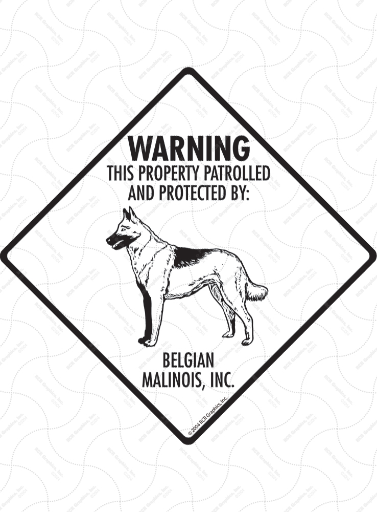 Belgian Malinois! Property Patrolled Signs and Sticker