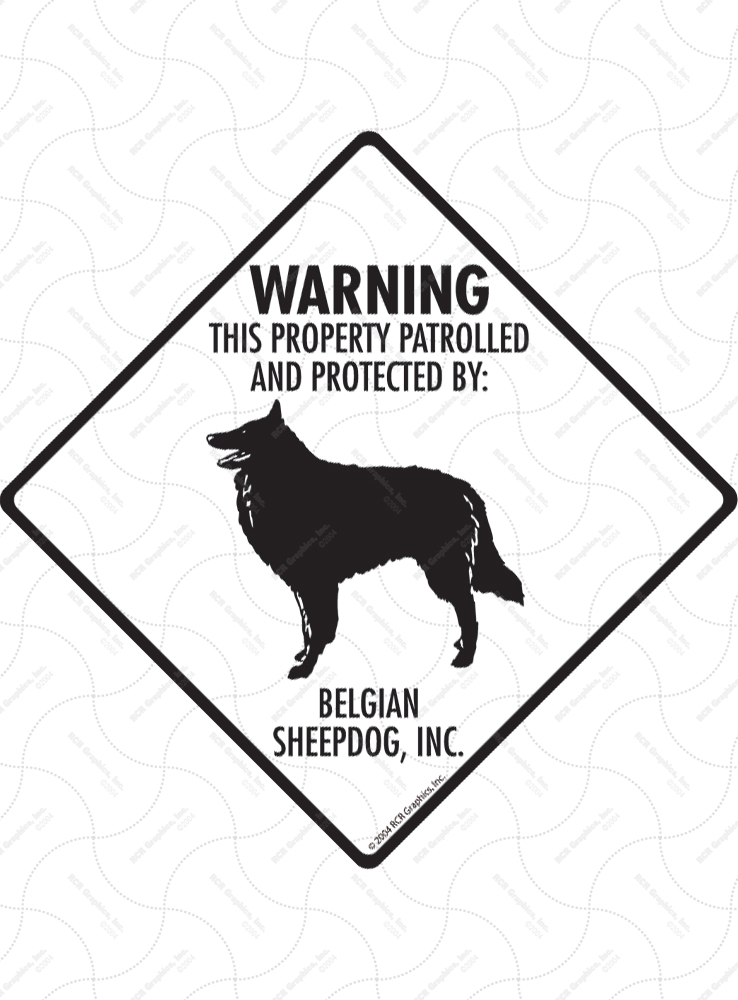 Belgian Sheepdog! Property Patrolled Signs and Sticker