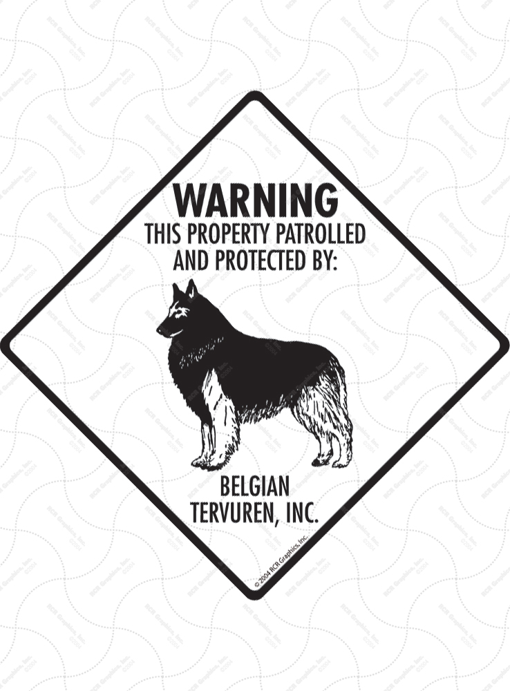 Belgian Tervuren! Property Patrolled Signs and Sticker