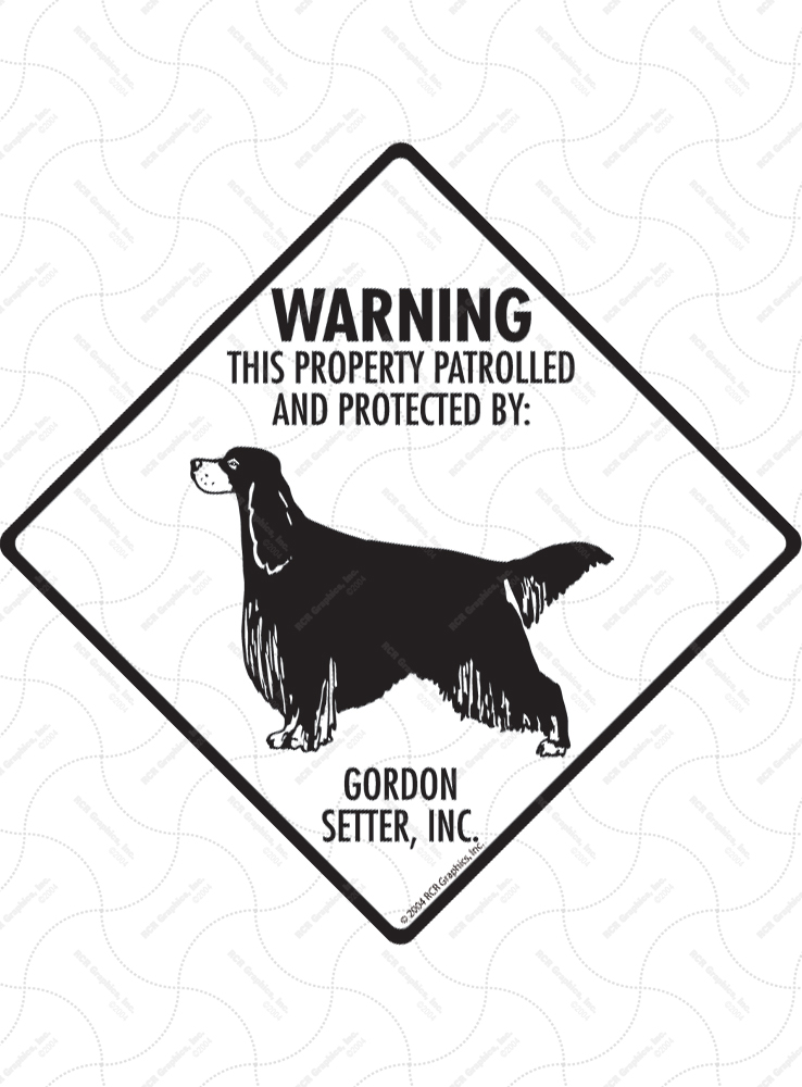 Gordon Setter! Property Patrolled Signs and Sticker