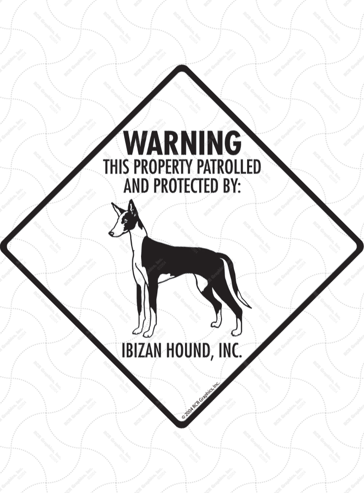Ibizan Hound! Property Patrolled Signs and Sticker